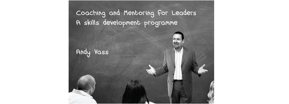 coaching and metoring for leaders manual , andy vass